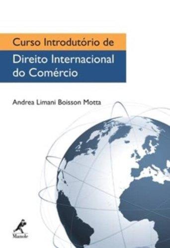 Curso Introdutório de Direito Internacional do Comércio, livro de Motta, Andrea Limani Boisson