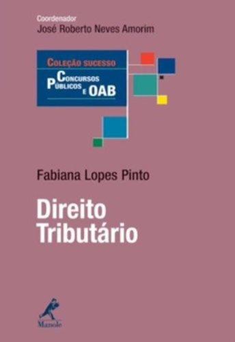 Direito Tributário , livro de Pinto, Fabiana Lopes  / Amorim, José Roberto Neves