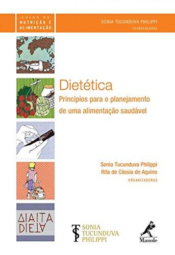 Dietética-Princípios para o planejamento de uma alimentação saudável, livro de Philippi, Sonia Tucunduva / Aquino, Rita de Cássia de