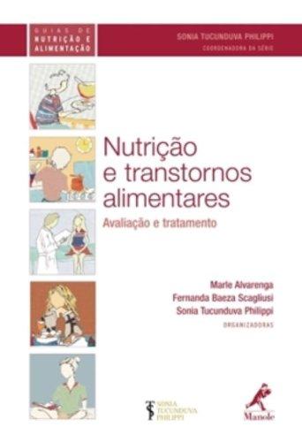 Nutrição e transtornos alimentares-avaliação e tratamento, livro de Alvarenga, Marle / Scagliusi, Fernanda Baeza / Philippi, Sonia Tucunduva