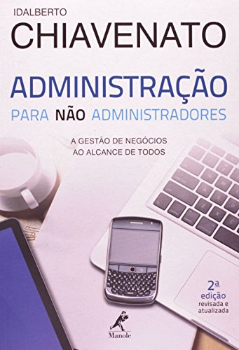 Administração para não administradores-A gestão de negócios ao alcance de todos, livro de Chiavenato, Idalberto