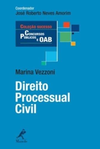 Direito Processual Civil – Coleção Sucesso Concursos Públicos e OAB, livro de José Roberto Neves Amorim, Marina Vezzoni