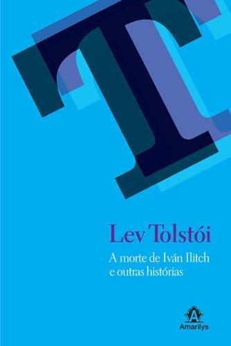 A morte de Iván Ilitch e outras histórias, livro de Tolstói, Lev