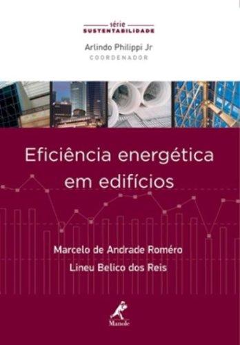 Eficiência energética em edifícios , livro de Romèro, Marcelo de Andrade / Reis, Lineu Belico dos  / Philippi Jr., Arlindo