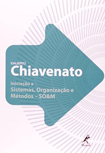 Iniciação a Sistemas, Organização e Métodos – SO&M, livro de Idalberto Chiavenato