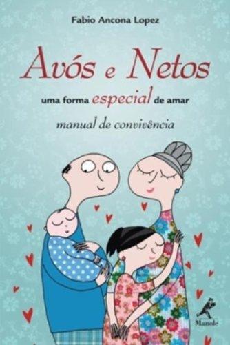 Avós e Netos – uma forma especial de amar, livro de Fabio Ancona Lopez