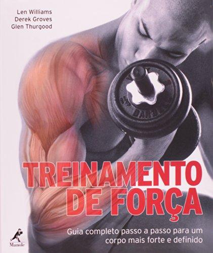 Treinamento de Força, livro de Williams, Len / Groves, Derek / Thurgood, Glen