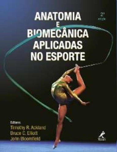 Anatomia e Biomecânica Aplicadas no Esporte, livro de Ackland, Timothy R. / Elliott, Bruce C. / Bloomfield, John