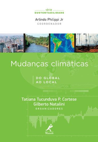 Mudanças climáticas-do global ao local, livro de Cortese, Tatiana Tucunduva P. / Natalini, Gilberto / Philippi Jr., Arlindo