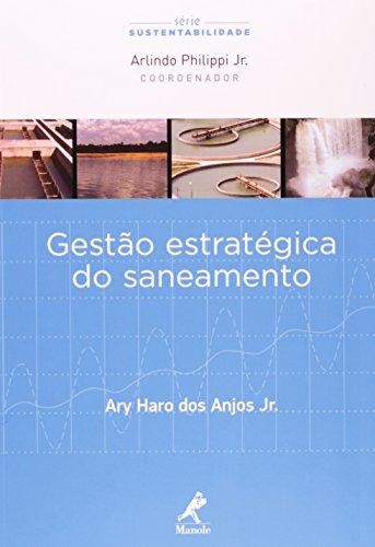 Gestão Estratégica do Saneamento , livro de Anjos Jr., Ary Haro dos  / Philippi Jr., Arlindo