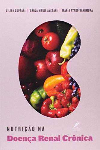 Nutrição na Doença Renal Crônica, livro de Cuppari, Lilian / Avesani, Carla Maria / Kamimura, Maria Ayako