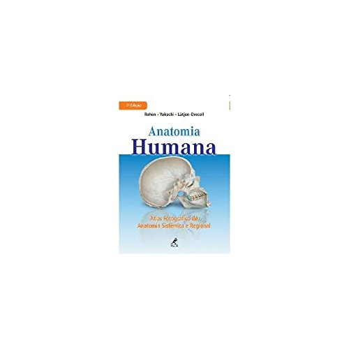 Anatomia Humana-Atlas Fotográfico de Anatomia Sistêmica Regional, livro de Rohen / Yokochi