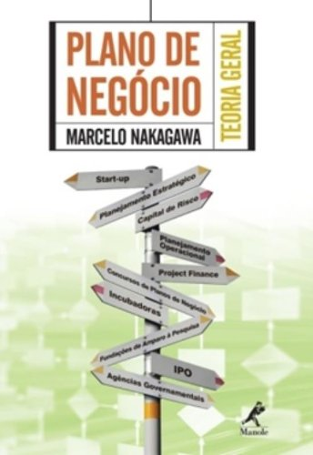 Plano de Negócio-Teoria Geral, livro de Nakagawa, Marcelo
