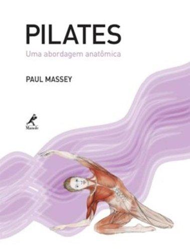 Pilates-uma abordagem anatômica, livro de Massey, Paul