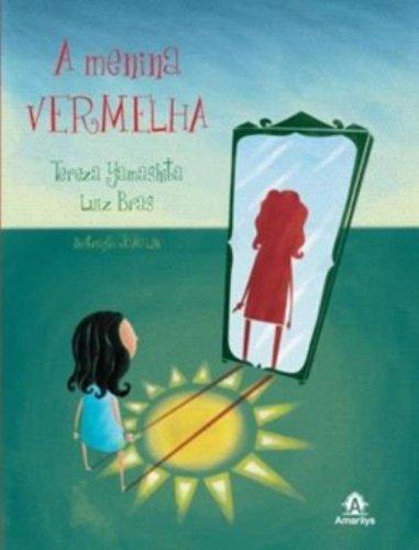 A menina vermelha, livro de Tereza Yamashita, Luiz Bras