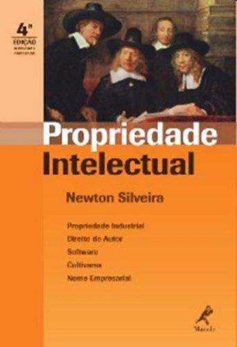 Propriedade Intelectual – 4ª edição revisada e ampliada, livro de Newton Silveira
