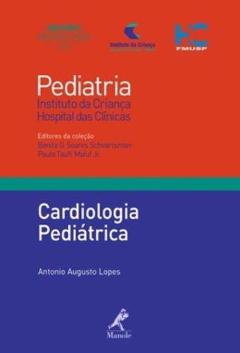 Cardiologia Pediátrica , livro de Lopes, Antonio Augusto / Schvartsman, Benita G. Soares / Mauf Jr., Paulo Taufi
