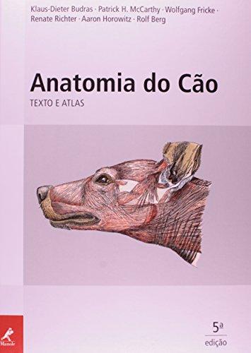 Anatomia do Cão -Texto e Atlas, livro de Budras, Dieter-Klaus / McCarthy, Patrick H. / Fricke, Wolfgang / Richter, Renate / Horowitz, Aaron / Berg, Rolf