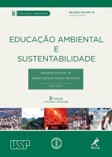 Educação Ambiental e Sustentabilidade , livro de Philippi Jr., Arlindo / Pelicioni, Maria Cecília Focesi