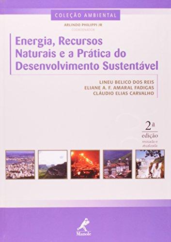 Energia, Recursos Naturais e a Prática do Desenvolvimento Sustentável, livro de Reis, Lineu Belico / Fadigas, Eliane A. Amaral / Carvalho, Cláudio Elias