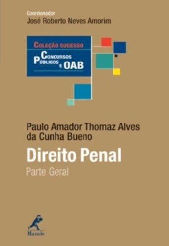 Direito Penal-Parte Geral, livro de Thomaz, Paulo Amador / Bueno, Alves da Cunha  / Amorim, José Roberto Neves