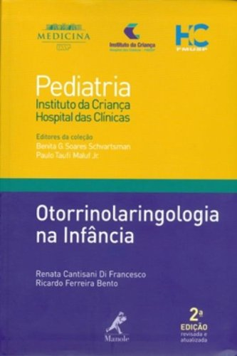 Otorrinolaringologia na infância , livro de Francesco, Renata C. Di / Bento, Ricardo Ferreira / Schvartsman, Benita G. Soares / Mauf Jr., Paulo Taufi