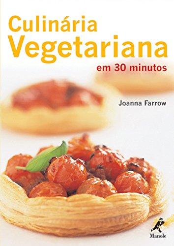 Culinária Vegetariana em 30 minutos, livro de Joanna Farrow