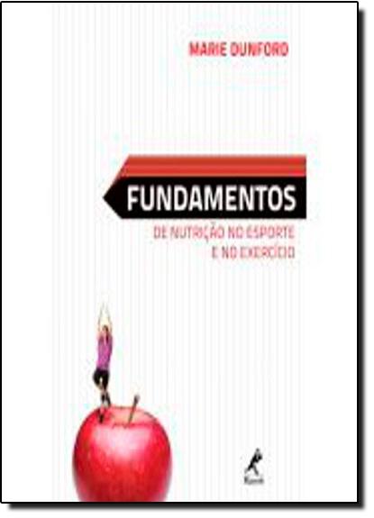 Fundamentos de Nutrição no Esporte e no Exercicio, livro de Marie Dunford