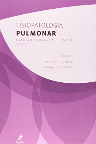Fisiopatologia pulmonar -uma abordagem clínica, livro de Ali, Juzar / Summer, Warren R. / Levitzky, Michel G.