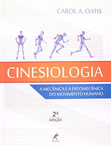 Cinesiologia-a mecânica e a patomecânica do movimento humano, livro de Oatis, Carol A.