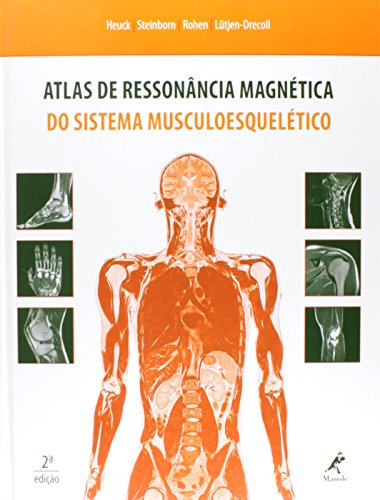 Atlas de ressonância magnética do sistema musculoesquelético, livro de Heuck, Andreas / Steinborn, Marc / Rohen, Johannes W. / Lutjen-Drecoll, Elke