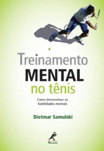 Treinamento mental no tênis-Como desenvolver as habilidades mentais, livro de Samulski, Dietmar