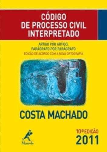Código de Processo Civil Interpretado – 10ª edição, livro de Costa Machado