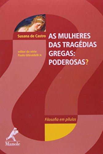As mulheres das tragédias gregas -poderosas?, livro de Castro, Susana de