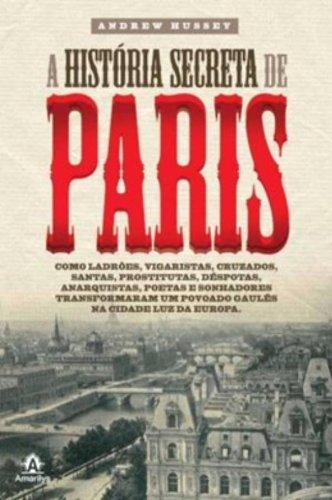 A história secreta de Paris, livro de Hussey, Andrew