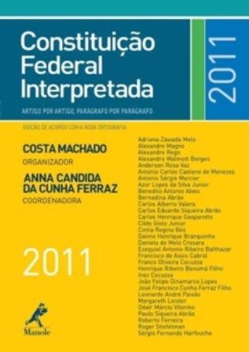Constituição Federal Interpretada: artigo por artigo, parágrafo por parágrafo - 2ª edição, livro de Costa Machado, Anna Candida da Cunha Ferraz