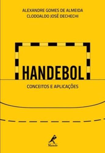Handebol-Conceitos e Aplicações, livro de Almeida, Alexandre Gomes de / Dechechi, Clodoaldo José