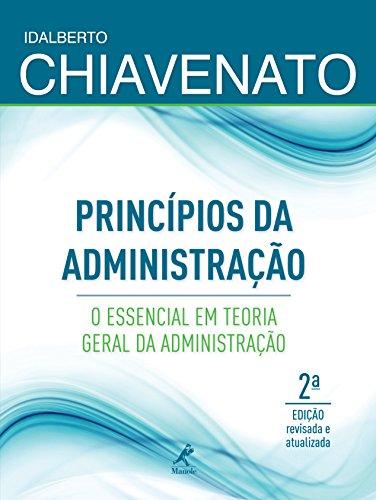 Princípios da Administração-o essencial em Teoria Geral da Administração, livro de Chiavenato, Idalberto