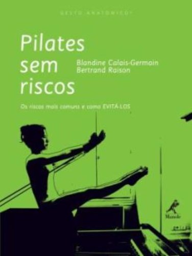 Pilates sem riscos-os riscos mais comuns e como evitá-los, livro de Blandine, Calais Germain / Raison, Bertra