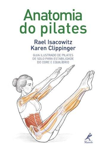 Anatomia do pilates, livro de Isacowitz, Rael / Clippinger, Karen