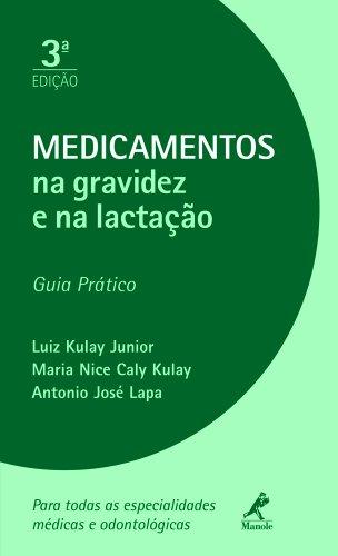 Medicamentos na gravidez e na lactação-Guia Prático, livro de Kulay Jr., Luiz / Kulay, Maria Nice Caly / Lapa, Antonio José
