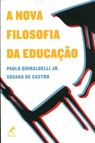 A nova filosofia da educação, livro de Ghiraldelli Jr., Paulo / Castro, Susana de