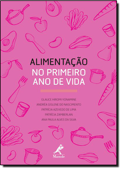 Alimentação no Primeiro Ano de Vida, livro de Glauce Hiromi Yonamine