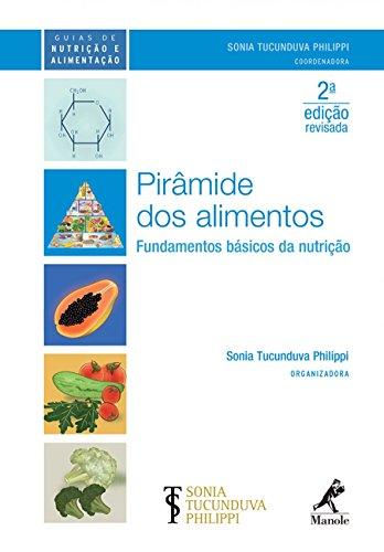 Pirâmide dos alimentos-fundamentos básicos da nutrição, livro de Tucunduva Philippi, Sonia