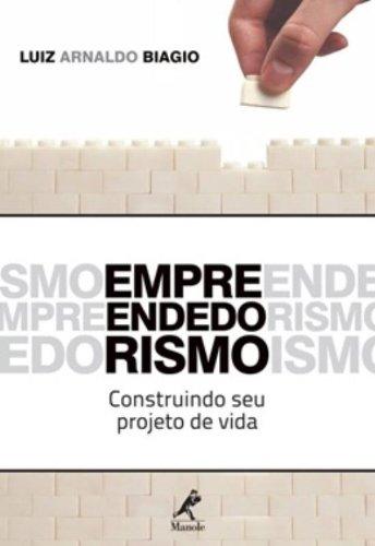 Empreendedorismo-Construindo seu projeto de vida, livro de Biagio, Luiz Arnaldo
