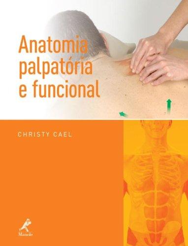 Anatomia Palpatória e Funcional, livro de Cael, Christy