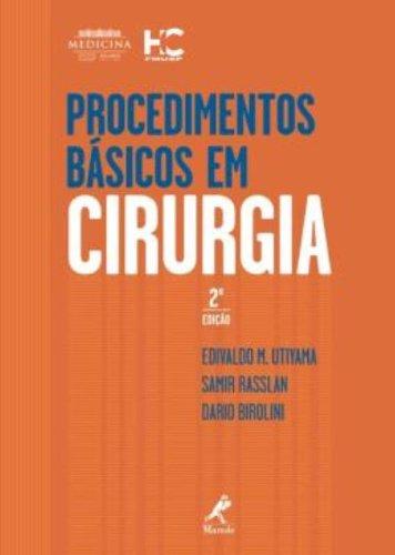 Procedimentos Básicos em Cirurgia , livro de Utiyama, Edivaldo M. / Rasslan, Samir / Birolini, Dario