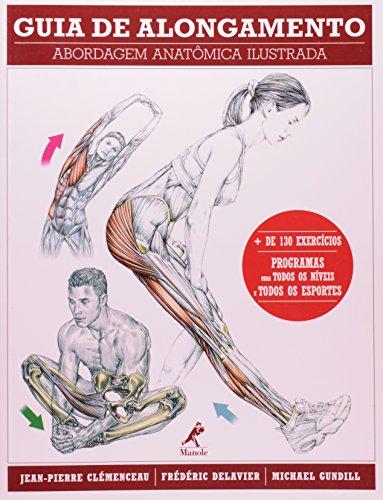 Guia de alongamento -Abordagem anatômica ilustrada, livro de Clémenceau, Jean-Pierre / Delavier, Frédéric / Gundill, Michael