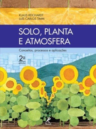 Solo, Planta e Atmosfera-Conceitos, processos e aplicações, livro de Reichardt, Klaus / Timm, Luís Carlos