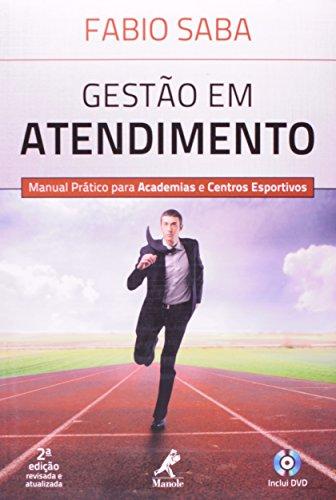 Gestão em atendimento-Manual prático para academias e centros esportivos, livro de Saba, Fabio
